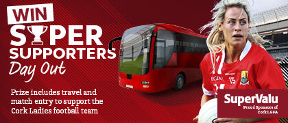 Win a Super Supporters Day Out to cheer on the Cork Ladies Footballers
